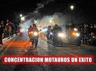 Motauros: El justo éxito de una gran Concentración Motera..!!